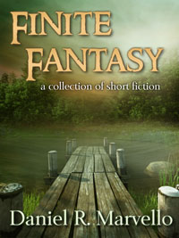 Book cover image for Finite Fantasy - a collection of fantasy short stories by Daniel R. Marvello
